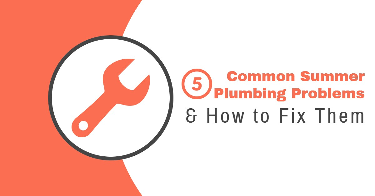 5 Common Summer Plumbing Problems and its Fixes
