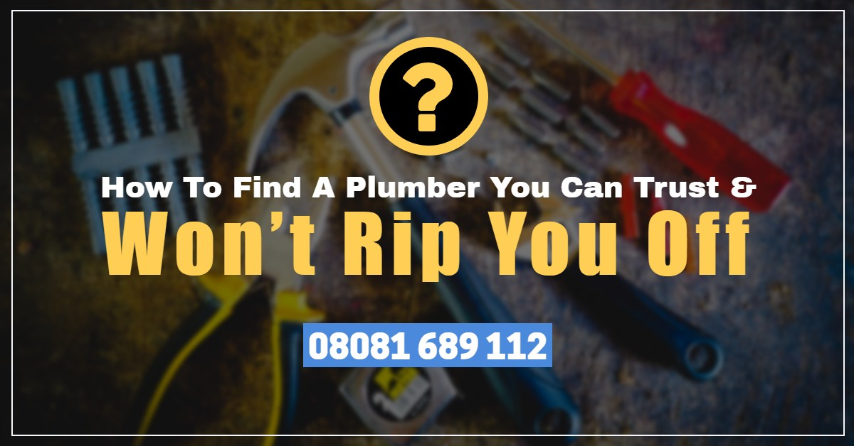 How To Find A Plumber You Can Trust & Won't Rip You Off