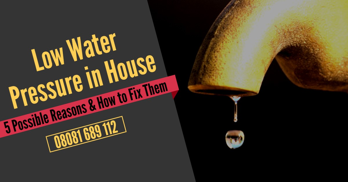 Low Water Pressure in House: 5 Possible Reasons & How to Fix Them