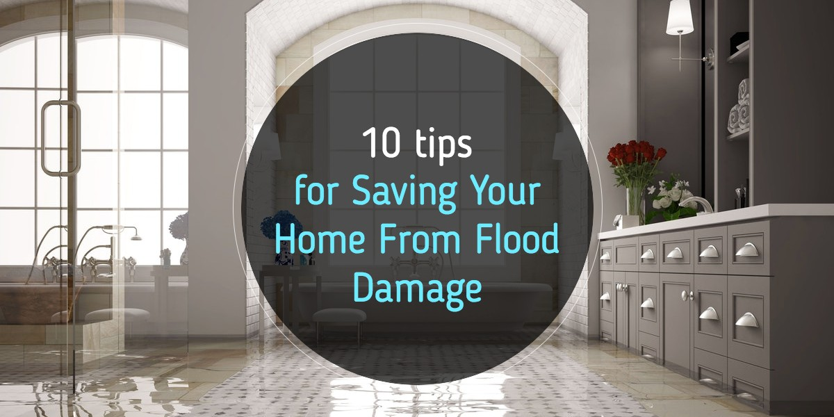 10 Tips for Saving Your Home From Flood Damage