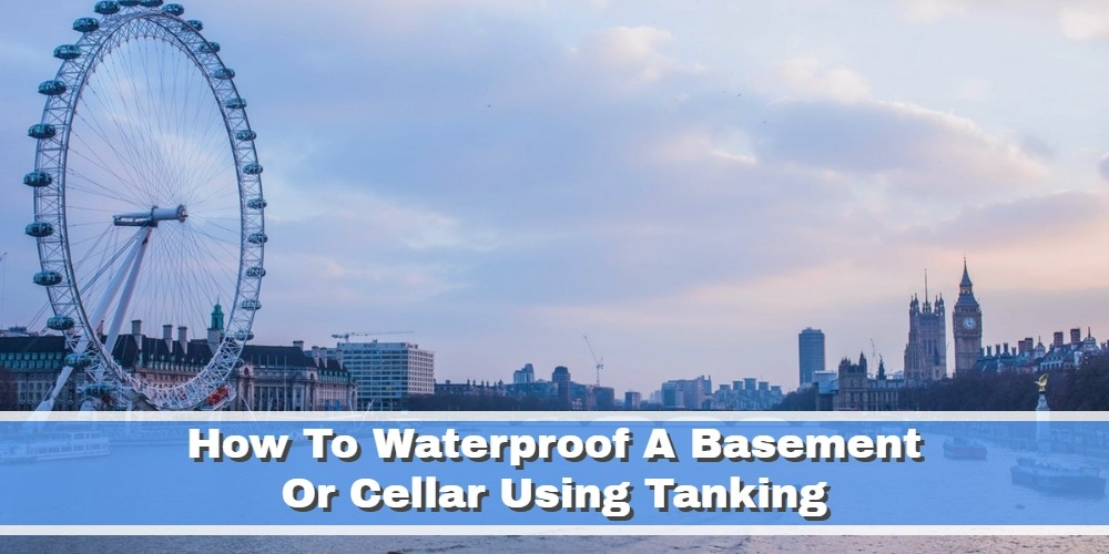 How to Waterproof Basement or Cellar Using Tanking