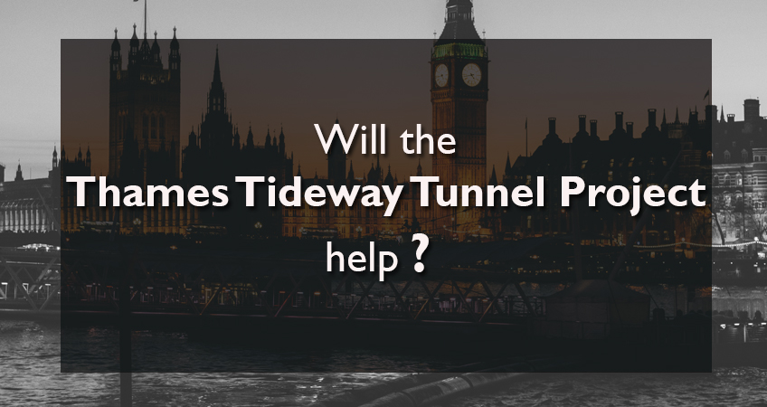 All about the London Thames Tideway Tunnel Project