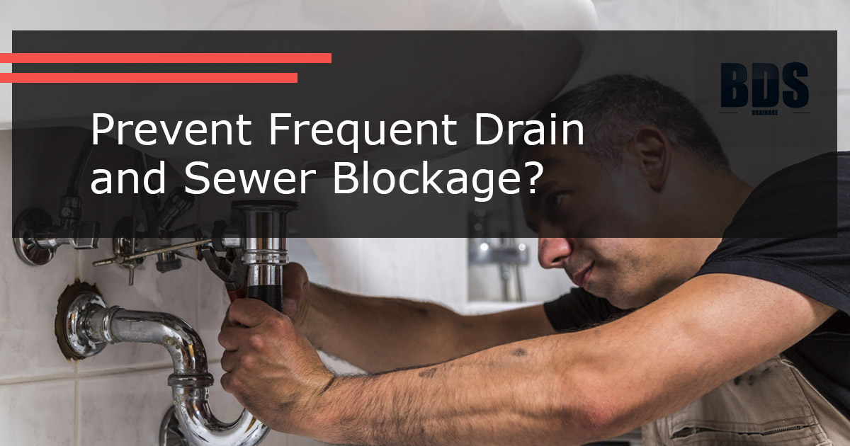 Tips to Prevent Frequent Drain and Sewer Blockage Issues