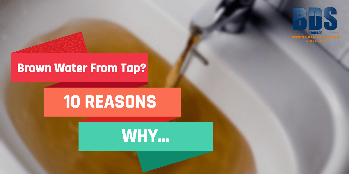 Brown Water From Tap – Rusty Water in Taps – 10 Causes